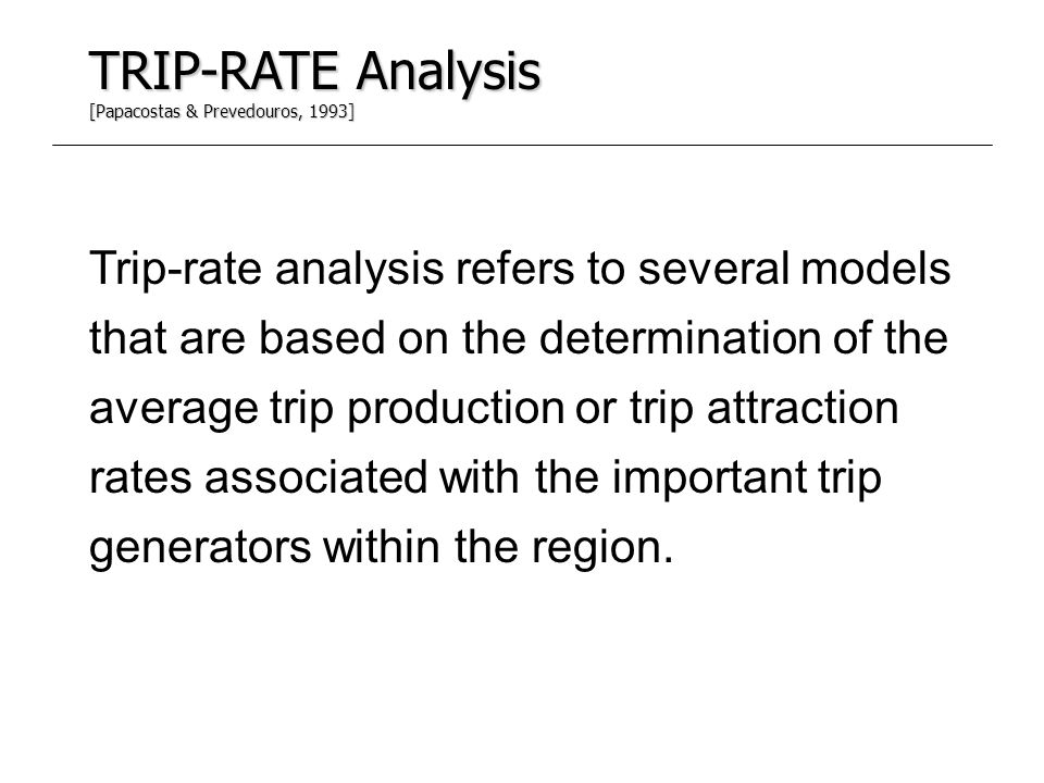 TRIP-RATE Analysis [Papacostas & Prevedouros, 1993]